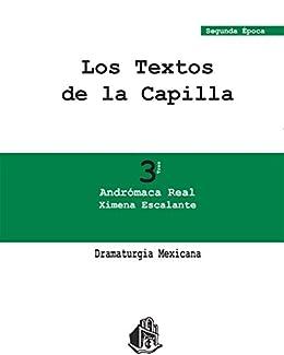 Andrómaca Real (Dramaturgia Mexicana nº 3) de [Escalante, Ximena]