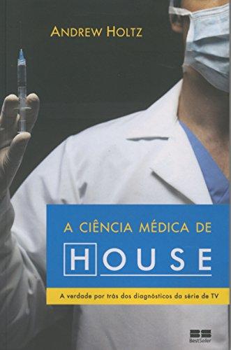 A ciência médica de House