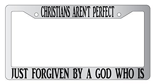 Jesspad - Christians Aren't Perfect Just Forgiven By A God Who Is Chrome License Plate Frame Christian, Auto License Plate Holder]()
