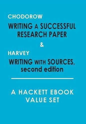 Chodorow: Writing a Successful Research Paper, and, Harvey: Writing with Sources, (2nd Edition): A Hackett Value Set (Hackett Student Handbooks)
