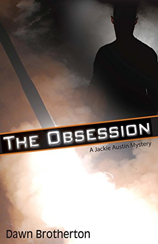 The Obsession (Jackie Austin Mysteries Book 1) by [Brotherton, Dawn]