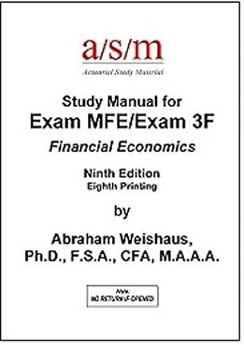 asm study manual for exam mfe financial economics 9th ed eighth rh amazon com asm manual exam mfe asm mfe manual july 2017