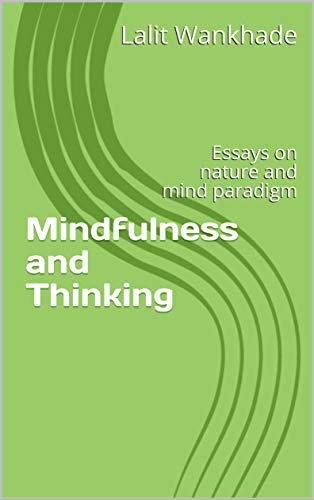 Argument Essay Thesis Mindfulness And Thinking Essays On Nature And Mind Paradigm By Wankhade  Lalit Politics And The English Language Essay also Political Science Essay Mindfulness And Thinking Essays On Nature And Mind Paradigm  Essays On English Literature