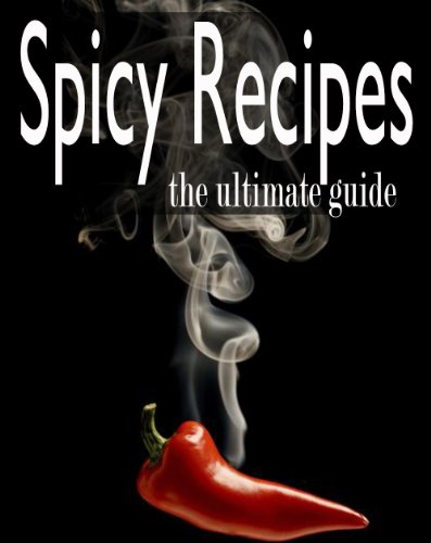 (Spicy Recipes :The Ultimate Guide)