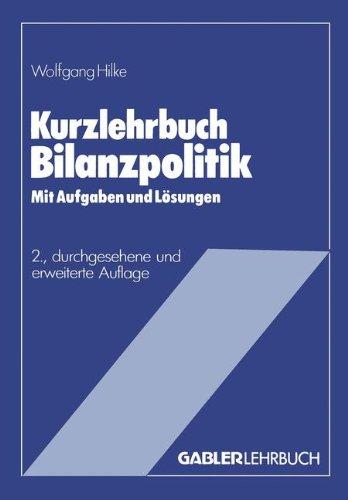 Kurzlehrbuch Bilanzpolitik (Gabler Kurzlehrbücher) (German Edition)