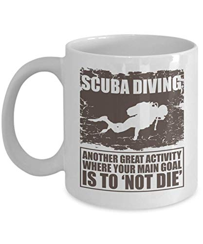 (Another Great Activity Where Your Main Goal Is Not To Die Funny Scuba Diving With Diver's Silhouette Coffee & Tea Gift Mug And Cup Décor For Master Diver, Dive Instructor,)