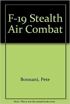 Book F-19 Stealth Air Combat by Pete Bonnani (1990-10-01)