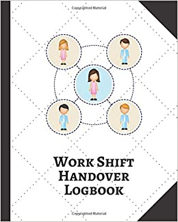 Work Shift Handover Log: Daily Template Sheet to Record Staff Change