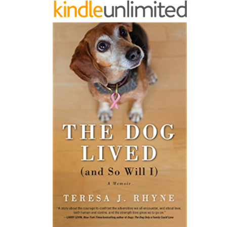 Amazon Com The Dog Lived And So Will I Ebook Rhyne Teresa Kindle Store