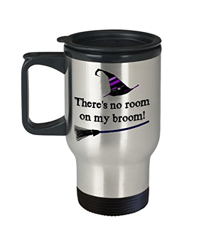(Witch broom travel mug - There's no room on my broom - 14 oz stainless steel insulated cup with lid - Halloween travel)