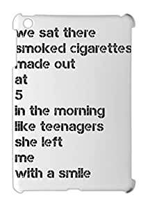we sat there smoked cigarettes made out at 5 in the morning iPad mini - iPad mini 2 plastic case