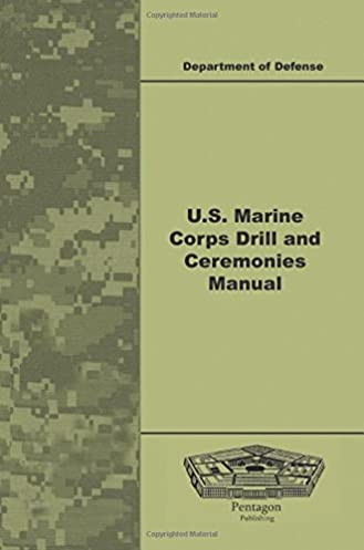 u s marine corps drill and ceremonies manual department of defense rh amazon com marine corps drill manual guidon marine corps drill manual formation