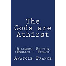 The Gods are Athirst: Bilingual Edition (English - French)