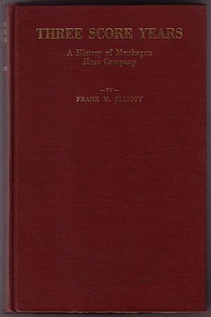 Three Score Years: A History of Monhagen Hose Company