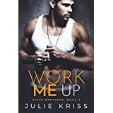 Work Me Up (Riggs Brothers Book 3)