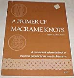 img - for A Primer of Macrame Knots Compiled By Mickey Baskett (A Convenient Reference Book of the Most Popular Knots Used in Macrame) Craft Book 1976 book / textbook / text book