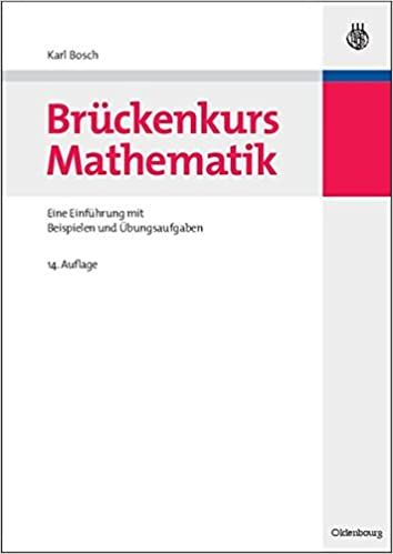 Brückenkurs Mathematik: Eine Einführung Mit Beispielen Und Übungsaufgaben (German Edition)