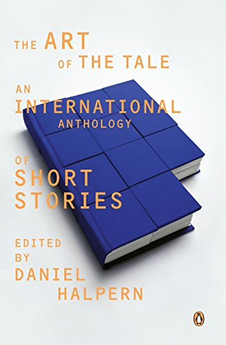 The Art of the Tale: An International Anthology of Short Stories (The Story Of Daniel)