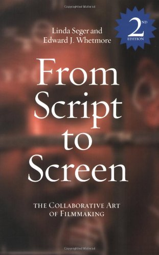 From Script to Screen: The Collaborative Art of Filmmaking, Second Edition