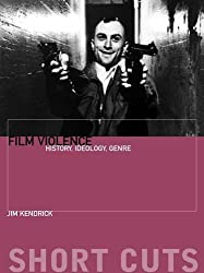 Film Violence: History, Ideology, Genre (Short Cuts)