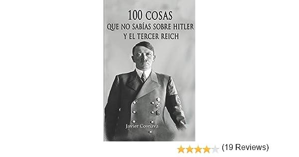 100 COSAS QUE NO SABÍAS SOBRE HITLER Y EL TERCER REICH: Nueva ...