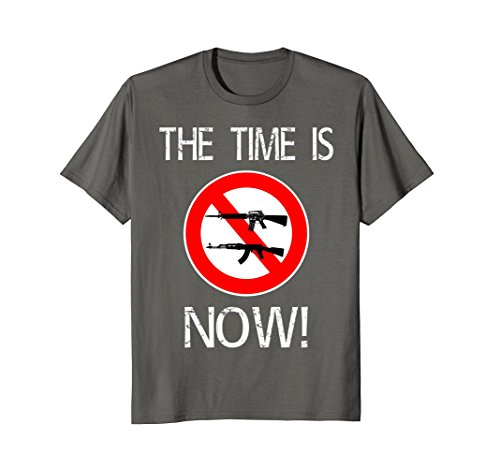 The Time Is Now! Ban Assault Weapons Anti AR-15 Tee - Time Ban