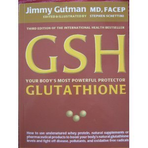 GSH Your Body's Most Powerful Protector GLUTATHIONE