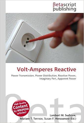 Volt-Amperes Reactive: Power Transmission, Power Distribution, Reactive Power, Imaginary Part, Apparent Power: Amazon.es: Lambert M Surhone, ...