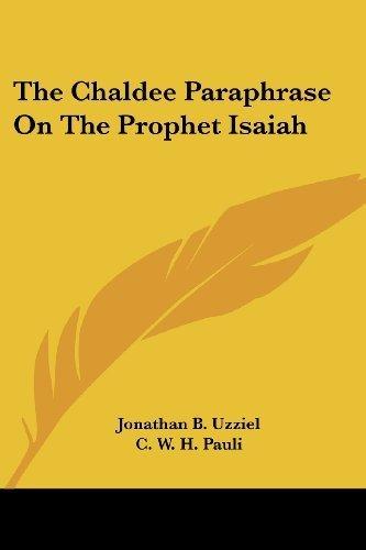 The Chaldee Paraphrase On The Prophet Isaiah by Uzziel, Jonathan B. (2007) Paperback