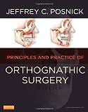 Orthognathic Surgery - 2 Volume Set: Principles and Practice, 1e, Jeffrey C. Posnick DMD  MD  FRCS(C)  FACS, 1455726982