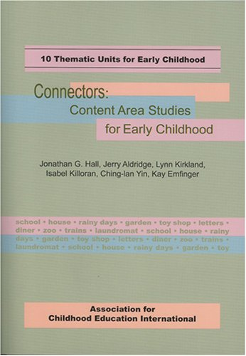 Connectors, Content Area Studies For Early Childhood: 10 Thematic Units For Early Childhood