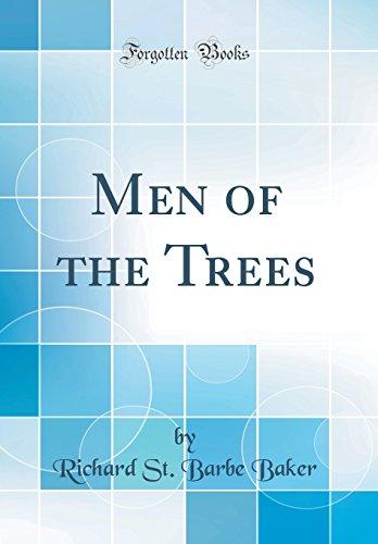 Men of the Trees (Classic Reprint)