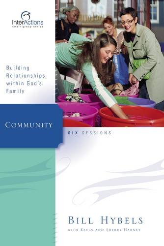 Download Community: Building Relationships Within God's Family (Interactions) pdf