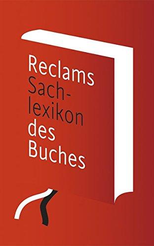 Reclams Sachlexikon des Buches: Von der Handschrift zum E-Book