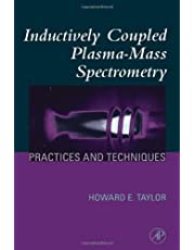Inductively Coupled Plasma-Mass Spectrometry: Practices and Techniques