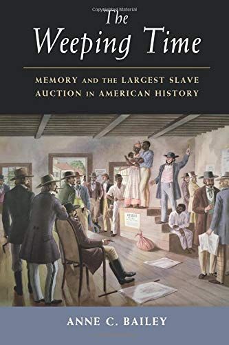 (The Weeping Time: Memory and the Largest Slave Auction in American History)