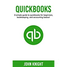 Quickbooks: A simple guide to Quickbooks for beginners, bookkeeping, and accounting basics
