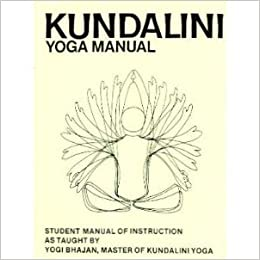 Kundalini Yoga Manual: Student Manual of Instruction: Yogi ...