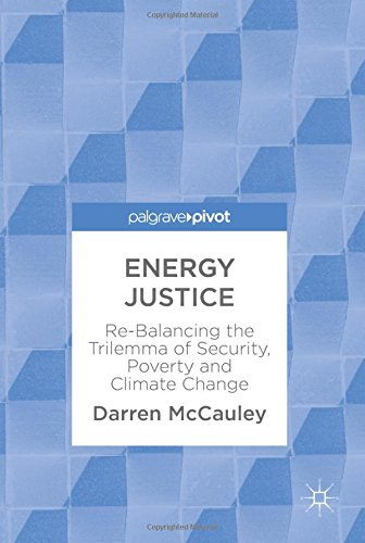 Download Energy Justice: Re-Balancing the Trilemma of Security, Poverty and Climate Change PDF