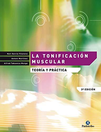 La tonificación muscular: Teoría y práctica (Entrenamiento Deportivo nº 24) (Spanish Edition