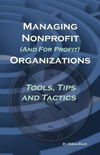 Managing Non Profit (& for Profit) Organizations: Tools, Tips and Tactics pdf