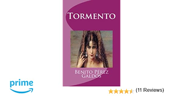 Tormento: Amazon.es: Benito Pérez Galdós, Edinson Saguez: Libros