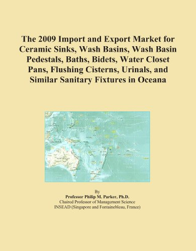 The 2009 Import and Export Market for Ceramic Sinks, Wash Basins, Wash Basin Pedestals, Baths, Bidets, Water Closet Pans, Flushing Cisterns, Urinals, and Similar Sanitary Fixtures in Oceana