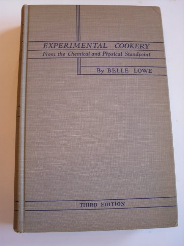 Experimental Cookery From the Chemical and Physical Standpoint : Third Edition