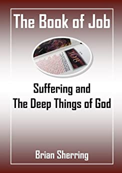 The Book of Job: Suffering and the Deep Things of God by [Sherring, Brian]