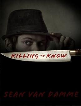 Killing to Know (Calvin Hobbs Book 1) by [Damme, Sean Van]
