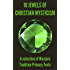 10 Jewels of Christian Mysticism: A Selection of Western Tradition Primary Texts