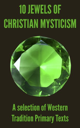 Mystic Jewel (10 Jewels of Christian Mysticism: A Selection of Western Tradition Primary Texts)