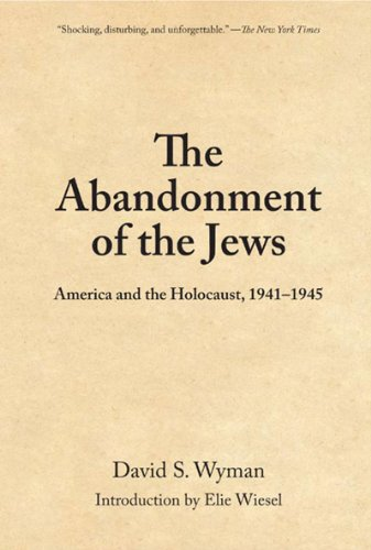 The Abandonment Of The Jews by David S. Wyman