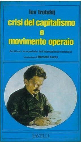 Book Crisi del capitalismo e movimento operaio. Introduzione di Marcello Flores. Cura e note di Alfonso Leonetti.